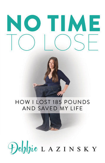 No Time to Lose - How I Lost 185 Pounds and Saved My Life - cover