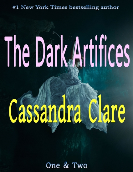 The Dark Artifices: One & Two - cover