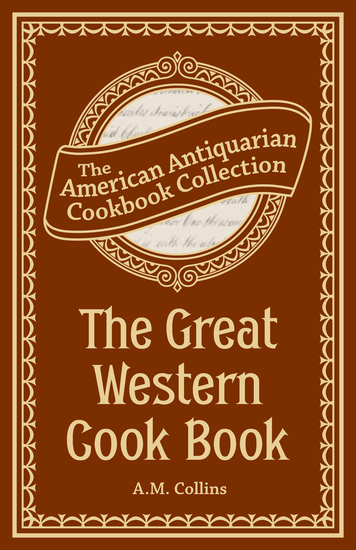 The Great Western Cook Book - Or Table Receipts Adapted to Western Housewifery - cover