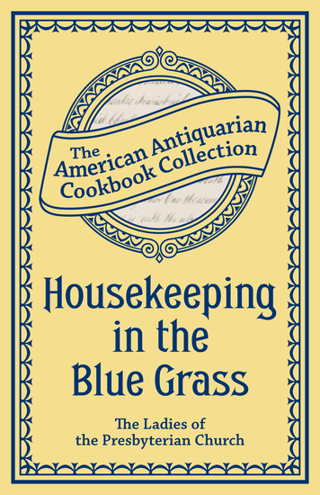 Housekeeping in the Blue Grass - A New and Practical Cook Book - cover