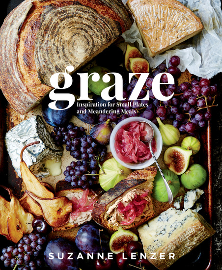 Graze - Inspiration for Small Plates and Meandering Meals - cover