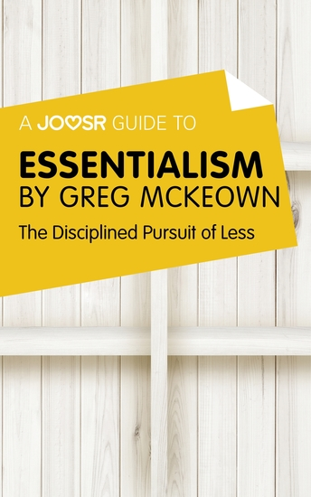 A Joosr Guide to Essentialism by Greg McKeown - The Disciplined Pursuit of Less - cover