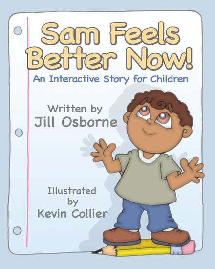 Sam Feels Better Now! - An Interactive Story For Children - cover