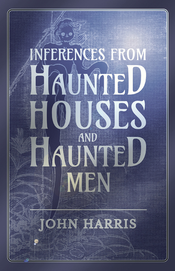 Inferences from Haunted Houses and Haunted Men - cover