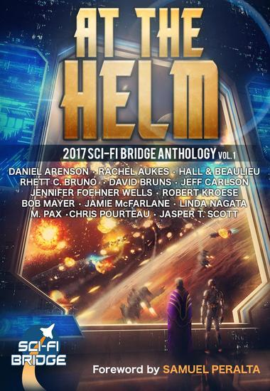 At the Helm: Volume 1: A Sci-Fi Bridge Anthology - At The Helm #1 - cover