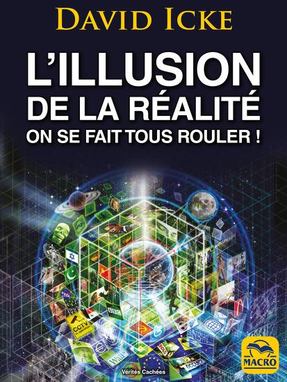 L'Illusion de la Réalité On se fait tous rouler ! - Les révélations les plus complètes jamais écrites sur l'humanité - cover