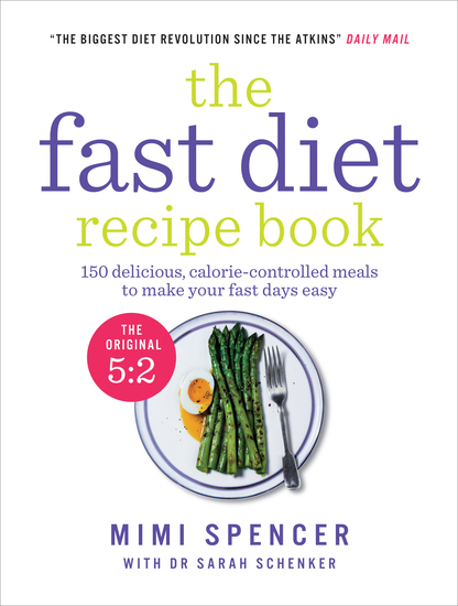The Fast Diet Recipe Book - 150 delicious calorie-controlled meals to make your fast days easy - cover