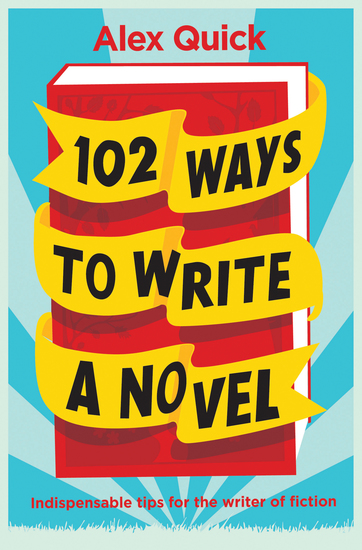 102 Ways to Write a Novel - Indispensable Tips for the Writer of Fiction - cover