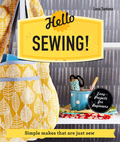 Hello Sewing! - Simple makes that are just sew - cover