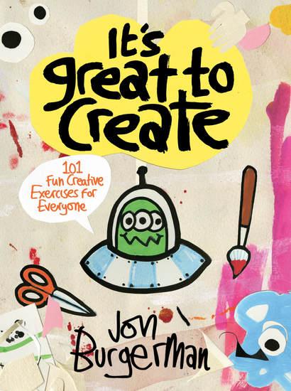 It's Great to Create - 101 Fun Creative Exercises for Everyone - cover