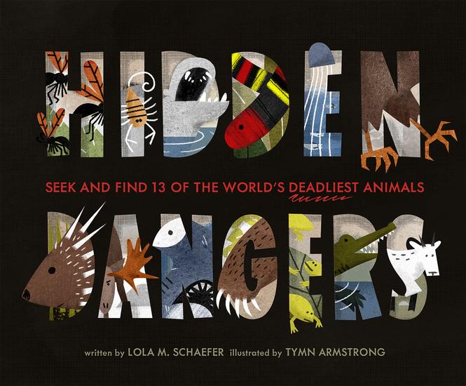 Hidden Dangers - Seek and Find 13 of the World's Deadliest Animals - cover
