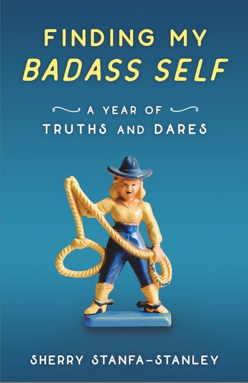 Finding My Badass Self - A Year of Truths and Dares - cover