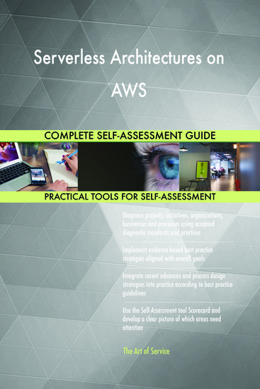 Serverless Architectures on AWS Complete Self-Assessment Guide - cover