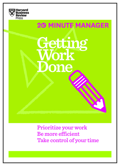 Getting Work Done (HBR 20-Minute Manager Series) - cover