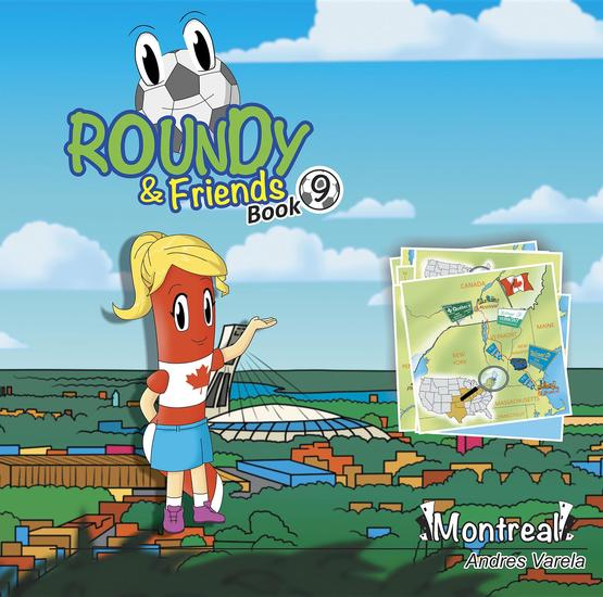 Roundy and Friends - Soccertowns Book 9 - Montreal - cover