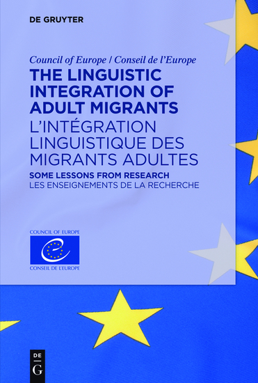 The Linguistic Integration of Adult Migrants L'intégration linguistique des migrants adultes - Some lessons from research Les enseignements de la recherche - cover