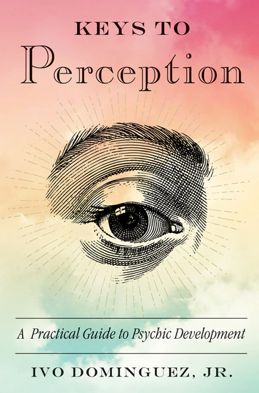 Keys to Perception - A Practical Guide to Psychic Development - cover