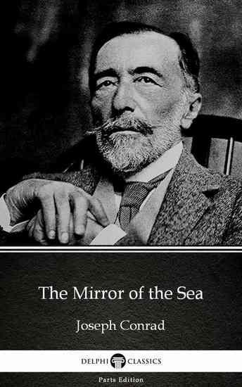 The Mirror of the Sea by Joseph Conrad (Illustrated) - cover