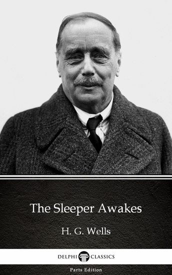 The Sleeper Awakes by H G Wells (Illustrated) - cover
