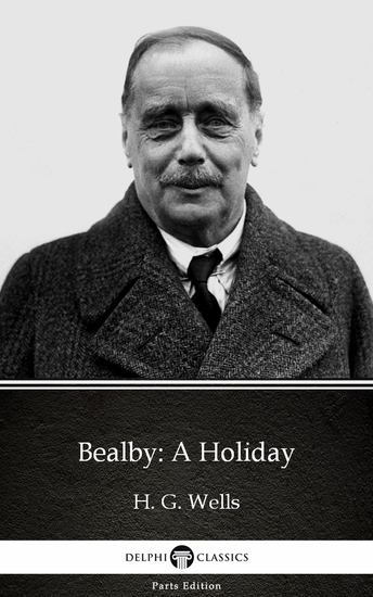 Bealby: A Holiday by H G Wells (Illustrated) - cover