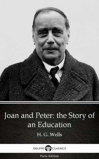 Joan and Peter: the Story of an Education by H G Wells (Illustrated) - cover