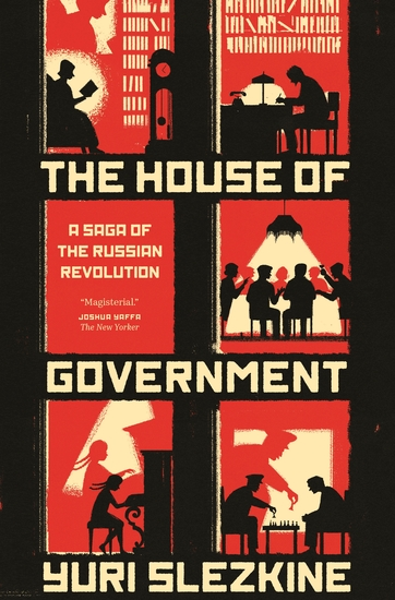 The House of Government - A Saga of the Russian Revolution - cover
