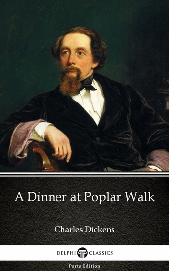 A Dinner at Poplar Walk by Charles Dickens (Illustrated) - cover