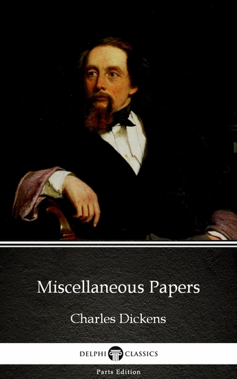 Miscellaneous Papers by Charles Dickens (Illustrated) - cover