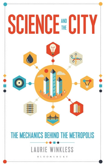 Science and the City - The Mechanics Behind the Metropolis - cover