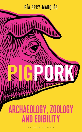PIG PORK - Archaeology Zoology and Edibility - cover
