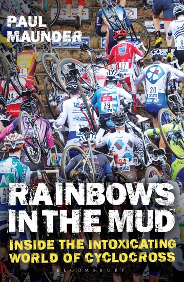 Rainbows in the Mud - Inside the Intoxicating World of Cyclocross - cover
