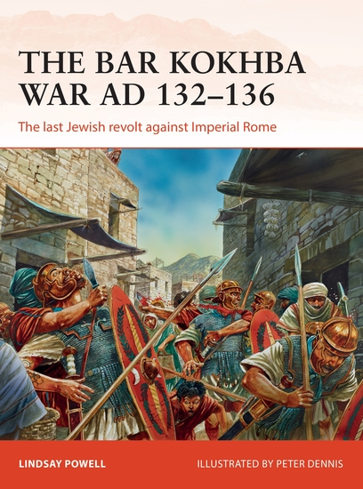 The Bar Kokhba War AD 132–136 - The last Jewish revolt against Imperial Rome - cover
