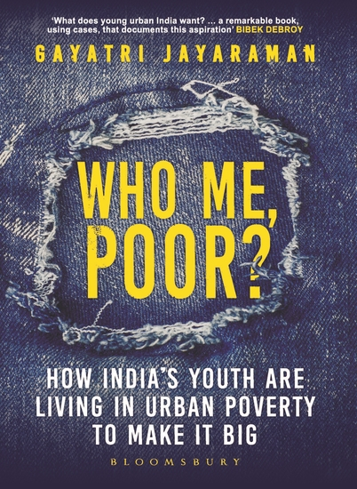 Who me Poor? - How India's youth are living in urban poverty to make it big - cover