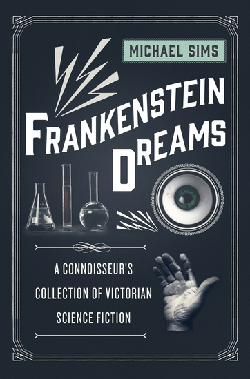 Frankenstein Dreams - A Connoisseur's Collection of Victorian Science Fiction - cover
