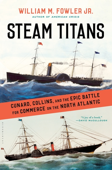 Steam Titans - Cunard Collins and the Epic Battle for Commerce on the North Atlantic - cover