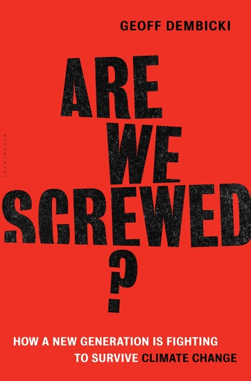 Are We Screwed? - How a New Generation is Fighting to Survive Climate Change - cover