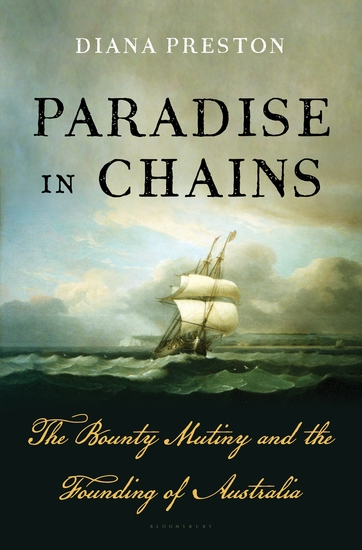 Paradise in Chains - The Bounty Mutiny and the Founding of Australia - cover