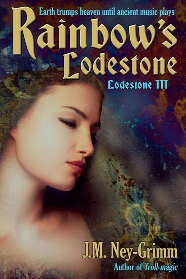 Rainbow's Lodestone - Lodestone Tales #3 - cover