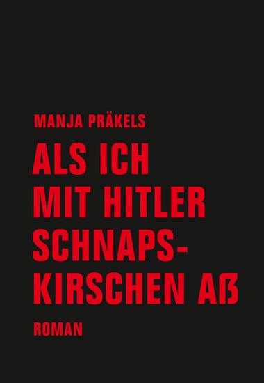 Als ich mit Hitler Schnapskirschen aß - Roman - cover