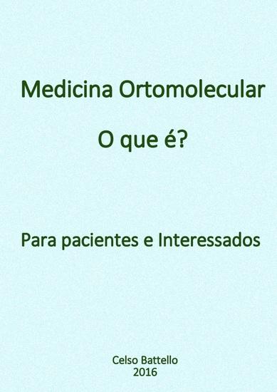Medicina Ortomolecular - O que é? - Para pacientes e interessados - cover
