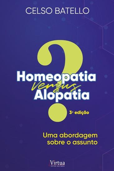 Homeopatia X Alopatia - Uma Abordagem Sobre o Assunto - cover