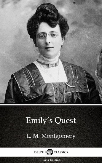 Emily's Quest by L M Montgomery (Illustrated) - cover