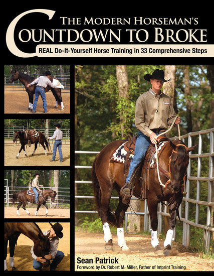 The Modern Horseman's Countdown to Broke - Real Do-It-Yourself Horse Training in 33 Comprehensive Steps - cover
