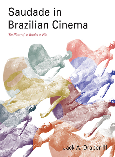 Saudade in Brazilian Cinema - The History of an Emotion on Film - cover