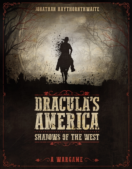 Dracula's America: Shadows of the West - A Wargame - cover