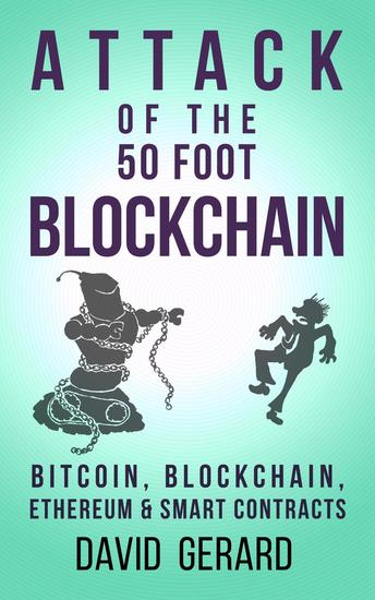 Attack of the 50 Foot Blockchain: Bitcoin Blockchain Ethereum & Smart Contracts - cover