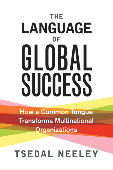 The Language of Global Success - How a Common Tongue Transforms Multinational Organizations - cover