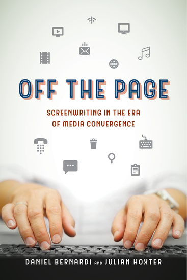 Off the Page - Screenwriting in the Era of Media Convergence - cover