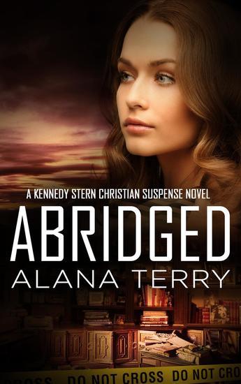 Abridged - A Kennedy Stern Christian Suspense Novel #7 - cover