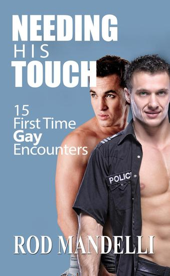 Needing His Touch: 15 First Time Gay Encounters - cover